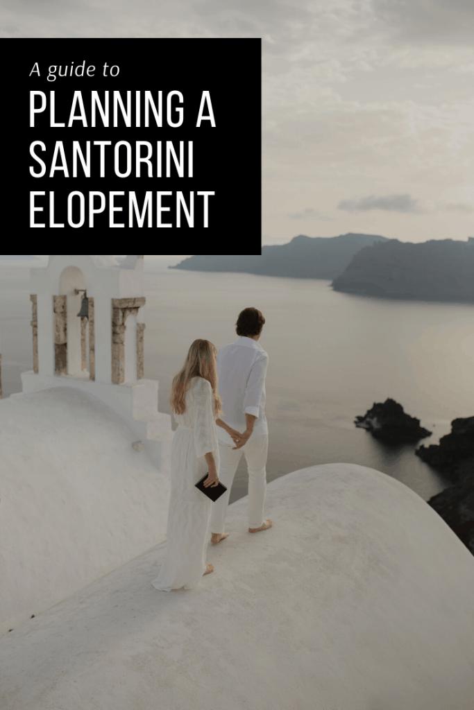 How to plan an elopement in Santorini - A Santorini elopement guide